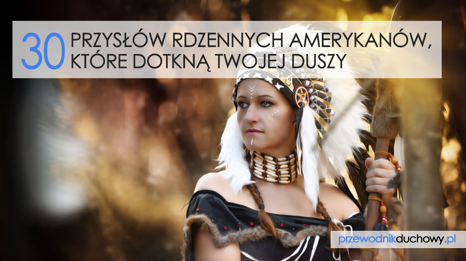 30 przysłów rdzennych Amerykanów
