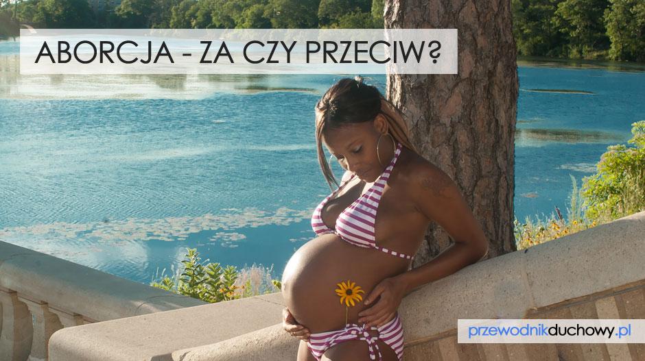 Aborcja za czy przeciw