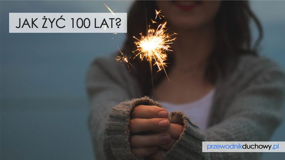 Jak żyć 100 lat