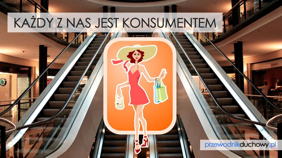 Każdy z nas jest konsumentem