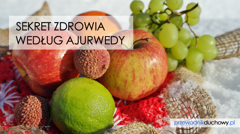 Sekret zdrowia według Ajurwedy