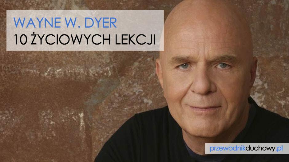 Wayne W. Dyer życiowe lekcje