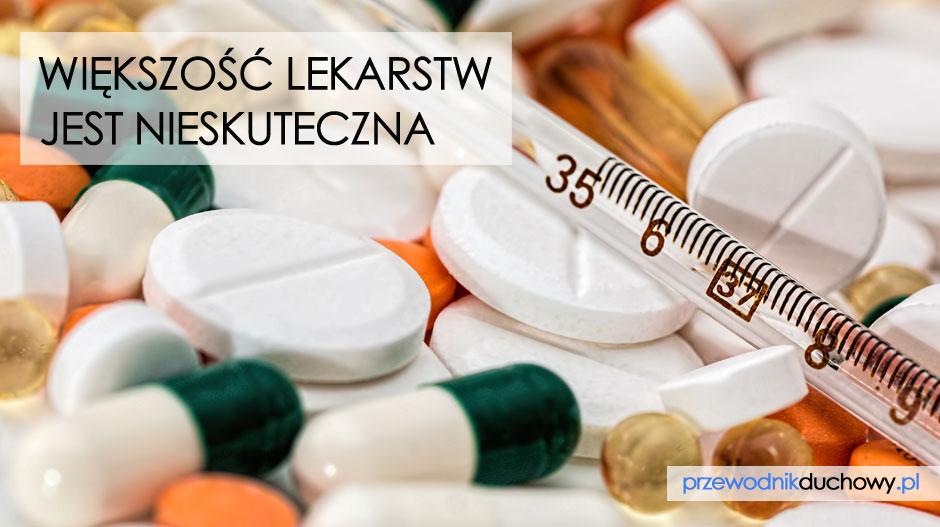 Większość lekarstw jest nieskuteczna